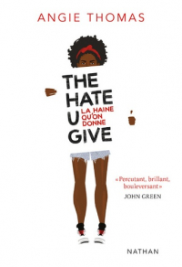 The hate U give, la haine qu'on donne de Angie THOMAS