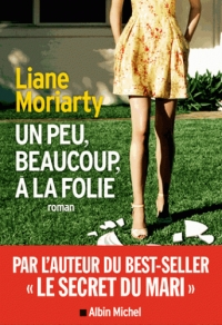 Un peu beaucoup à la folie de Liane MORIARTY