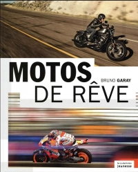Motos de rêve  de Bruno GARAY