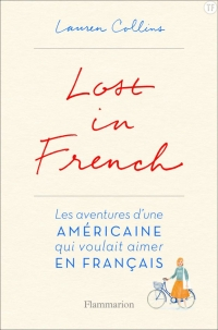 Lost in french de Lauren COLLINS