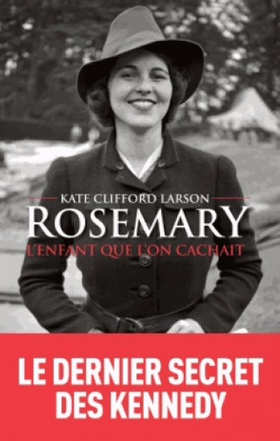 Rosemary, l'enfant que l'on cachait de Kate CLIFFORD