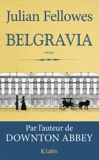 Belgravia de Julian FELLOWES
